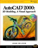 AutoCAD 2000 : 3D Modeling, Wilson, John, 0766812464