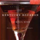 The Kentucky Bourbon Cocktail Book 9780813192468