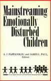 Mainstreaming Emotionally Disturbed Children, A. J. Pappanikou, 0815622465