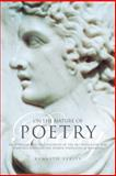 On the Nature of Poetry : An Appraisal and Investigation of the Art Which for 4,000 Years Has Distilled the Spoken Thoughts of Mankind, Verity, Kenneth, 0856832464