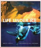 Life under Ice, Mary M. Cerullo, 0884482464