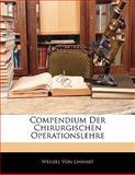 Compendium der Chirurgischen Operationslehre, Wenzel Von Linhart, 1141612461