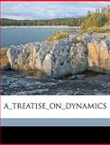 A_Treatise_On_Dynamics, James Gordon Gr Andrew Graviid T. R. S., 1149562463