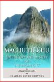 Machu Picchu: the History and Mystery of the Incan City, Jesse Harasta and Charles River Charles River Editors, 1492312460