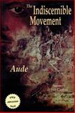 The Indiscernible Movement, Aude, 1550962469