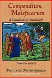 Compendium Maleficarum : A Handbook on Witchcraft, Guazzo, Francesco Maria, 1585092460