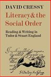 Literacy and the Social Order : Reading and Writing in Tudor and Stuart England, Cressy, David, 0521032466