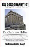 ESL Doxography 101, Clark Von Heller, 0741432463