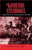The Komedie Stamboel : Popular Theater in Colonial Indonesia, 1891-1903, Cohen, Matthew Isaac, 0896802469