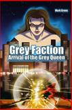 Grey Faction - Arrival of the Grey Queen (2nd Edition), Mark Green, 1492162469
