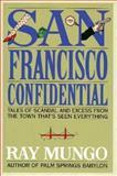 San Francisco Confidential, Ray Mungo, 1559722460