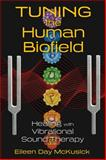 Tuning the Human Biofield, Eileen Day McKusick, 1620552469