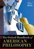 The Oxford Handbook of American Philosophy, Cheryl Misak, 0199592470