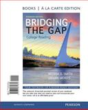 Bridging the Gap, Books a la Carte Plus NEW MyReadingLab with EText -- Access Card Package, Morris, LeeAnn and Smith, Brenda D., 0321872479