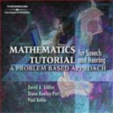 Mathematics and Physics for Speech and Hearing : A Problem-Based Approach, Eddins, David and Kewley-Port, Diane, 076686247X
