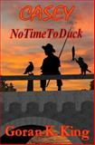 CASEY in No Time to Duck, Goran King, 1484992474
