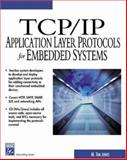 TCP/IP Applications Layer Protocols for Embedded Systems, Jones, Tim, 1584502479