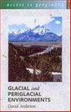 Glaciation and Periglacial Environments, Anderson, David, 0340812478