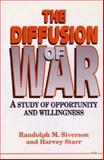 The Diffusion of War : A Study of Opportunity and Willingness, Siverson, Randolph M. and Starr, Harvey, 0472102478