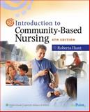 Introduction to Community-Based Nursing, Hunt, Roberta, 0781772478