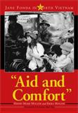 Aid and Comfort : Jane Fonda in North Vietnam, Holzer, Henry Mark and Holzer, Erika, 078641247X