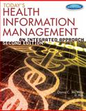 Today's Health Information Management : An Integrated Approach, McWay, Dana C., 1133592473
