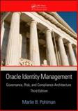 Oracle Identity Management : Governance, Risk, and Compliance Architecture, Pohlman, Marlin B., 1420072471