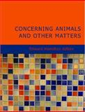 Concerning Animals and Other Matters, Edward Hamilton Aitken, 1434622479