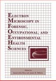 Electron Microscopy in Forensic, Occupational, and Environmental Health Sciences, Basu, Samarendra and Millette, James R., 1468452479