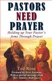 Pastors Need Prayer, Ted Rose, 149211247X
