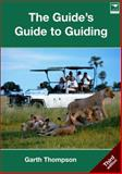The Guide's Guide to Guiding, Thompson, Garth, 1770092471