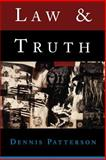Law and Truth, Patterson, Dennis, 0195132475