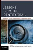 Lessons from the Identity Trail : Anonymity, Privacy and Identity in a Networked Society, Lucock, Carole, 0195372476