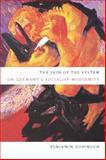 The Skin of the System : On Germany's Socialist Modernity, Robinson, Benjamin, 0804762473