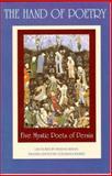 The Hand of Poetry : Five Mystic Poets of Persia, Khan, Inayat, 0930872479