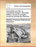 Anecdotes Sur Me la Comtesse Dubarri Nouvelle Édition, Revue et Corrigée, Ornée du Portrait de L'Héroine, Mathieu Francois Pidanzat de Mairobert, 1140652478
