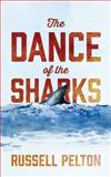 The Dance of the Sharks, Russell Pelton, 1478722479
