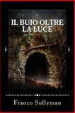 Il Buio Oltre la Luce, Franco Sollyman, 1480082473