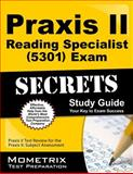 Praxis II Reading Specialist (5301) Exam Secrets Study Guide : Praxis II Test Review for the Praxis II Subject Assessments, Praxis II Exam Secrets Test Prep Team, 1630942472