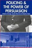Policing and the Powers of Persuasion : The Changing Role of the Association of Chief and Police Officers, Savage, Stephen and Charman, Sarah, 1841742473