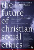 Future of Christian Social Ethics, Graham, Elaine and Reed, Esther D., 0567082474