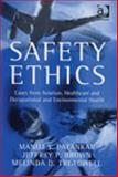 Safety Ethics : Cases from Aviation Healthcare and Occupational and Environmental Health, Patankar, Manoj S. and Brown, Jeff, 075464247X