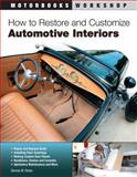 How to Restore and Customize Automotive Interiors, Dennis W. Parks, 0760342474