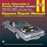 Buick, Oldsmobile and Pontiac Full-Size Models 1970 Thru 1990, Ken Freund and John Haynes, 1563922479