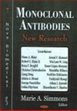 Monoclonal Antibodies : New Research, Simmons, Marie A., 1594542473
