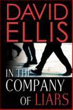 In the Company of Liars, David Ellis, 0399152474