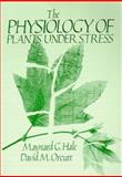 The Physiology of Plants under Stress, Hale, Maynard G. and Orcutt, David M., 0471632473