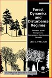 Forest Dynamics and Disturbance Regimes : Studies from Temperate Evergreen-Deciduous Forests, Frelich, Lee E., 0521052475