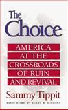The Choice, Sammy Tippit, 0802452477