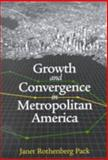 Growth and Convergence in Metropolitan America, Pack, Janet Rothenberg, 0815702477